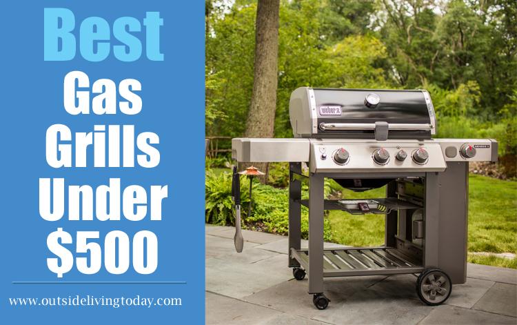 10 Best Gas Grills Under $500