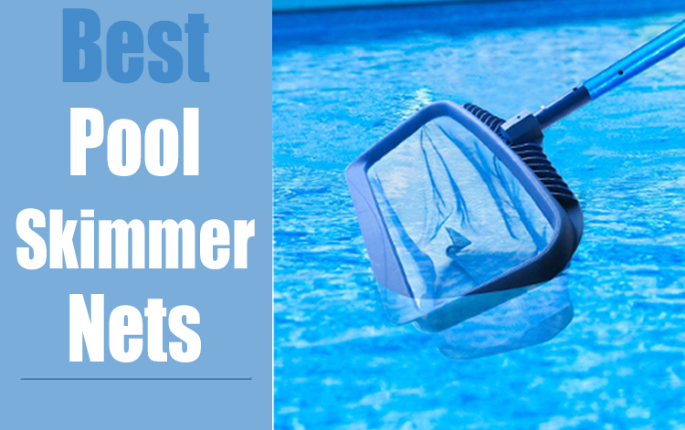 Best Pool Skimmer Nets