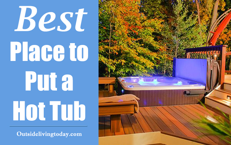 Where is the Best Place to Put a Hot Tub